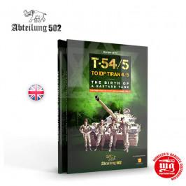 T54/5 A IDF TIRAN 4/5 EL NACIMIENTO DE UN TANQUE BASTARDO ABT607